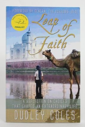 Leap of Faith: A Reflection on Choices That Shaped an Extraordinary Life. Dudley Coles
