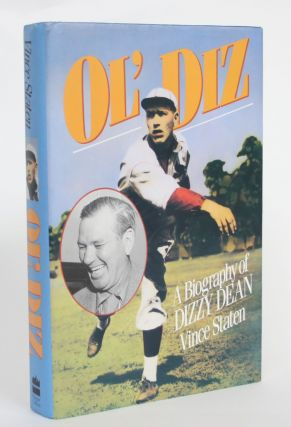 Ol' Diz: A Biography of Dizzy Dean. Vince Staten