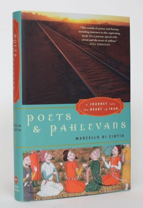 Poets and Pahlevans: A Journey Into the Heart of Iran. Marcello Di Cinto