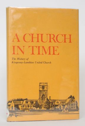 A Church in Time: The History of Kingsway-Lambton United Church
