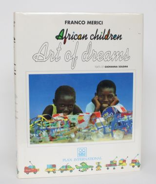 African Children: Art of Dreams. Franco Merici, Photographer