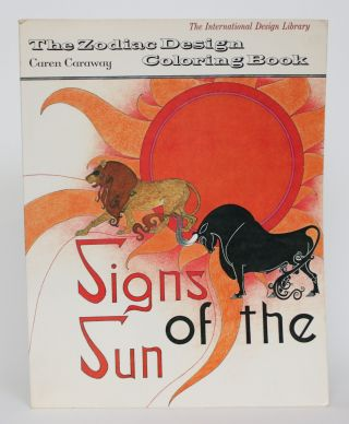 The Zodiac Design Coloring Book: Signs of the Sun. Caren Caraway