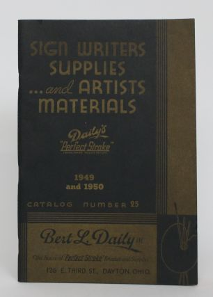 Sign Writers Supplies....And Artists Materials 1949 and 1950. Catalog Number 25. Bert L. Daily Inc