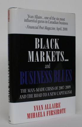 Black Markets..and Business Blues. Yvan Allaire, Mihaela Firsirotu