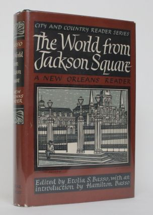 The World from Jackson Square: a New Orlean's Reader. Etolia S. And Hamilton Basso Basso
