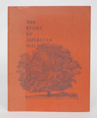 The Story of the American Walnut. Burdett Green, Bernard C. Jakway
