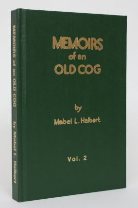 Memoirs of an Old Cog [Vol. 2]. Mabel L. Halbert