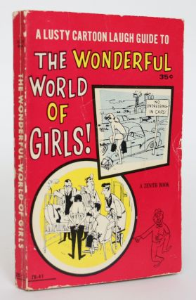 A Lusty Cartoon Laugh-Guide to The Wonderful World of Girls