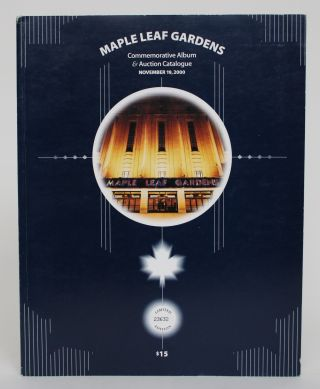 Maple Leaf Gardens Commemorative Album & Auction Catalogue. November 19, 2000. John Iaboni,...