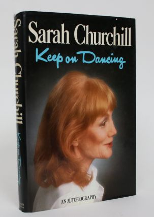 Keep On Dancing: An Autobiography. Sarah Churchill