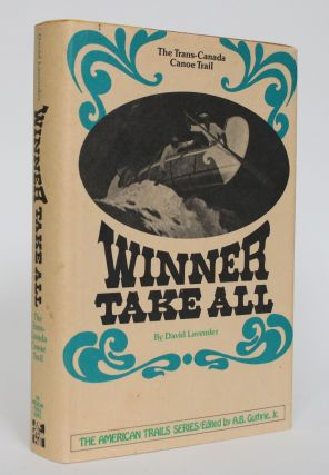 Winner Take All: The Trans-Canoe Trail. David Lavender