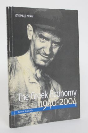 The Greek Economy 1940-2004. Mark Dragoumis