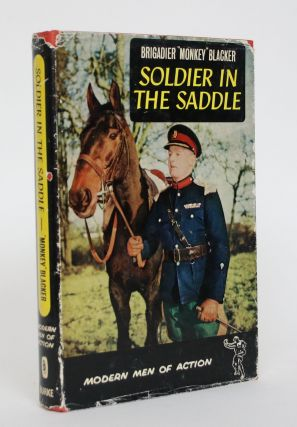 "Soldier in the Saddle. C. H. ""Monkey"" Blacker"