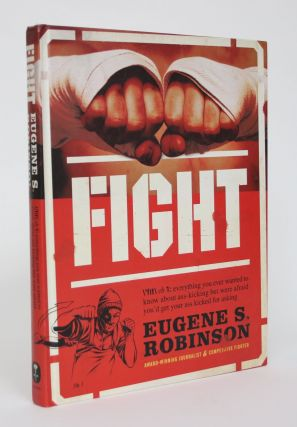 Fight: Everything you Ever Wanted to Know About Ass-Kicking but Were Afraid You'd Get Your Ass...