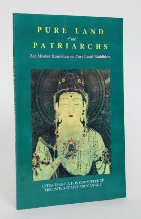 Pure Land Of The Patriarchs: Zen Master Han-Shan on Pure Land Buddhism. Te-Ch'ing Han-Shan