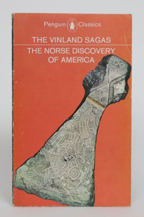 The Vinland Sagas: The Norse Discovery of America - Graenlendinga Saga and Eirik's Saga. Magnus...