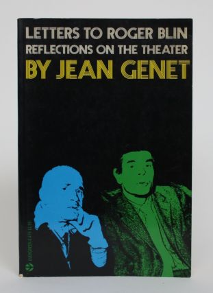 Letters to Roger Blin: Reflections on The Theatre. Jean Genet