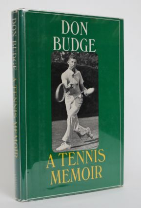 Don Budge: A Tennis Memoir. Don Budge