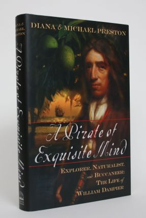 A Pirate of Exquisite Mind: Explorer, Naturalist, and Buccanneer : The Life Of William Dampier....