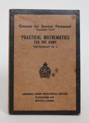 Practical Mathematics for the Army: Textbooklet No.2. Canadian Legion Educational Services