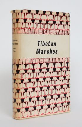 Tibetan Marches. Andre Migot, Peter Fleming
