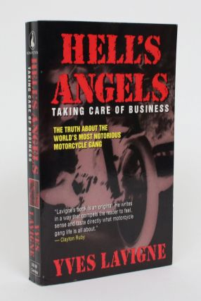 Hells Angels: Taking Care of Business. Yves Lavigne