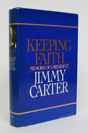 Keeping the Faith: Memoirs of a President. Jimmy Carter
