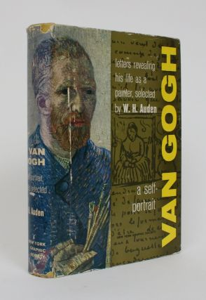 Van Gogh: A Self Portrait. Letters revealing Himself as a Painter. W. H. Auden, compiler