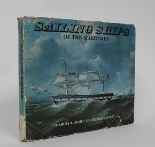 Sailing Ships of The Maritimes: An Illustrated History of Shipping and Shipbuilding in The...