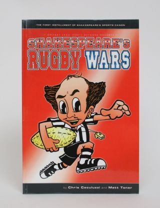 Shakespeare's Rugby Wars. Chris Coculuzzi, Matt Toner