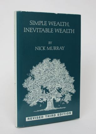 Simple Wealth, Invevitable Wealth. Nick Murray