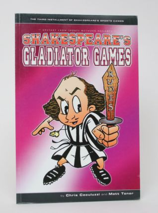 Shakespeare's Gladiator Games. Chris Cocoluzzi, Matt Toner