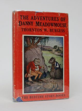 The Adventures of Danny Meadowmouse. Thornton W. Burgess
