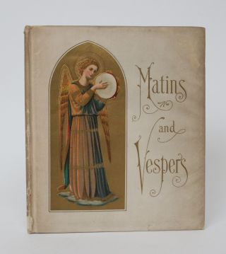 Matins and Vespers: Sacred Songs for All Seasons. Anon