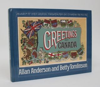 Greetings from Canada: An Album of Unique Canadian Postcards from The Edwardian Era 1900-1916....