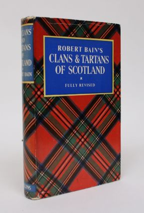 Robert Bain's Clans & Tartans of Scotland. Robert Bain, Margaret O. MacDougall