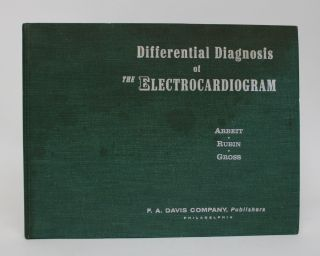 Differential Diagnosis of Electrocardiogram. Sidney R. Arbeit, Harry Gross, Ira L. Rubin