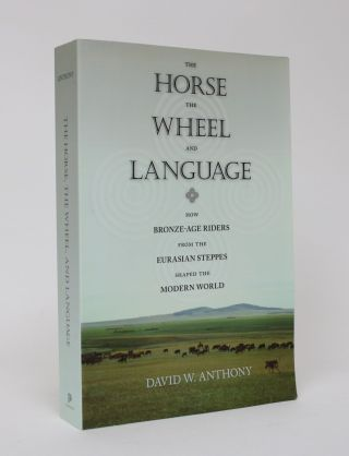 The Horse, The Wheel, and Language: How Bronze-Age Riders From The Eurasian Steppes Shaped the...