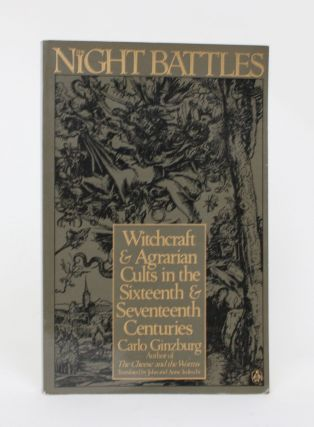 The Night Battles: Witchcraft & Agrarian Cults in the Sixteenth & Seventeenth Century. Carl...