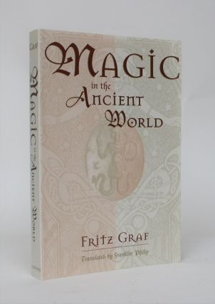 Magic in the Ancient World. Fritz Graf