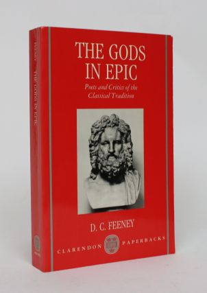 The Gods in Epic: Poets and Critics of the Classical Tradition. D. C. Feeney