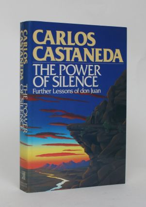 The Power of Silence: Further Lessons of Don Juan. Carlos Castaneda