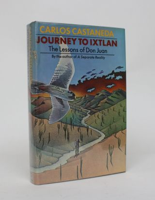 Journey to Ixtlan: The Lessons of Don Juan. Carlos Castaneda