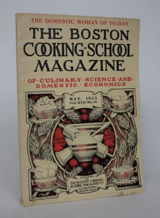 The Boston Cooking-School Magazine of Culinary Science and Domestic Economics, Vol. XVII No. 10....