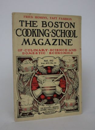 The Boston Cooking-School Magazine of Culinary Science and Domestic Economics, Vol. XVI No. 10....