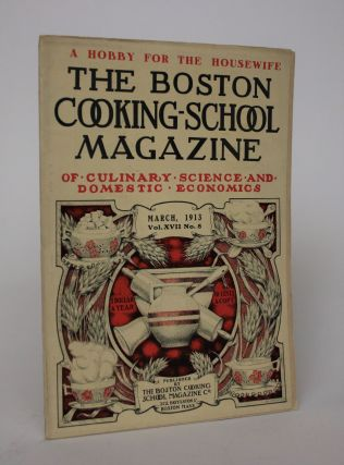 The Boston Cooking-School Magazine of Culinary Science and Domestic Economics, Vol. XVII No. 8....