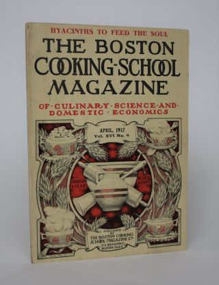 The Boston Cooking-School Magazine of Culinary Science and Domestic Economics, Vol. XVI No. 9....