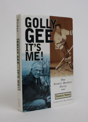 Golly Gee, It's Me! The Howie Meeker Story. Charlie Hodge