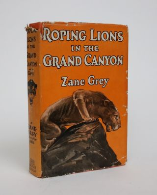 Roping Lions in The Grand Canyon. Zane Grey