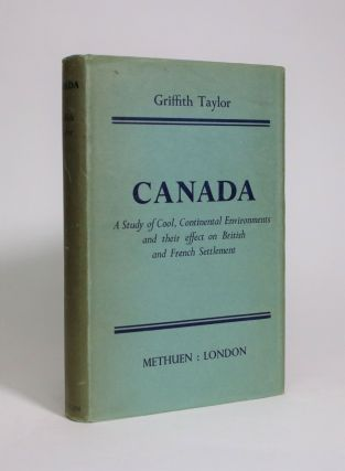 Canada: A Study Of Cool, Continental Environments and Their effect on British and French...